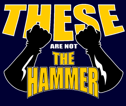 Name:  These%u002520Are%20Not%20The%20Hammer.png Views: 209 Size:  113.8 KB